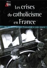 Les crises du catholicisme...