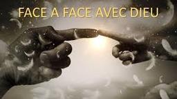 face a face avec Dieu