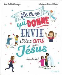 Le livre qui donne envie d'etre ami avec Jesus