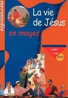 La vie de Jesus en images