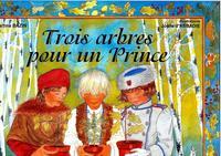 3 arbres pour un Prince