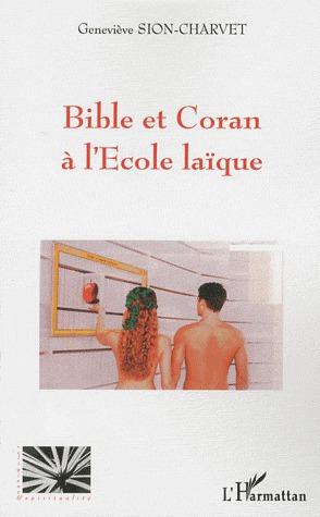 Bible et Coran à l'école laïque - Geneviève Sion-Charvet